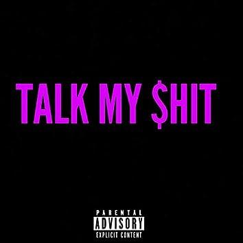 Talk My $hit