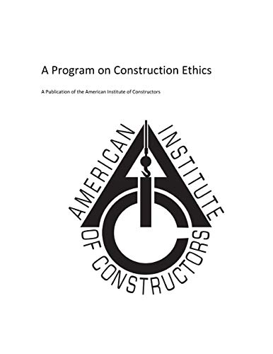 American Insitute Of Constructors A Program On Construction Ethics