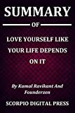 Summary Of Love Yourself Like Your Life Depends On It By Kamal Ravikant And Founderzen