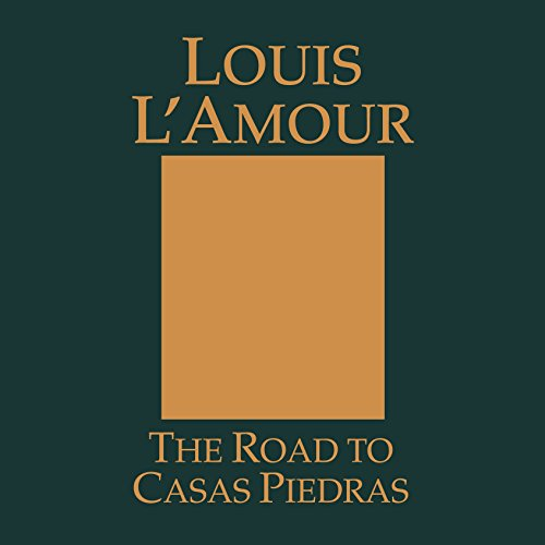 The Road to Casas Piedras                   By:                                                                                                                                 Louis L'Amour                               Narrated by:                                                                                                                                 Dramatization                      Length: 58 mins     1 rating     Overall 5.0