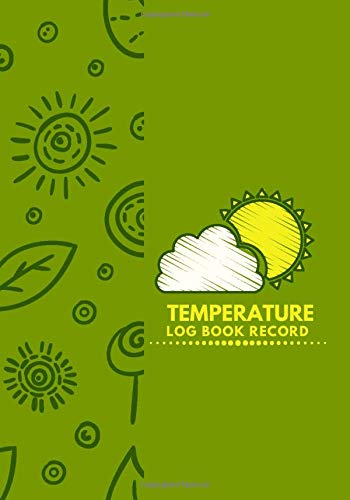 Temperature Log Book Record: Refrigerator and Freezer Temperature Log Book, Monitor Log for Cooking Baking, Food Safety and Hygiene Notebook, Medical ... Thanksgiving, (Kitchen Supplies., Band 44)