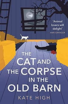 The Cat and the Corpse in the Old Barn by [Kate High]