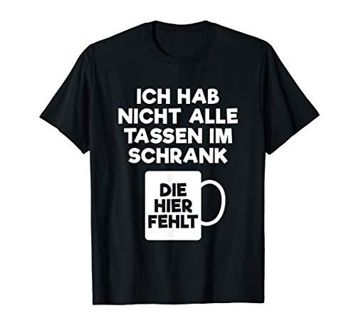 NICHT ALLE TASSEN IM SCHRANK   Karneval Fasching Fastnacht T-Shirt