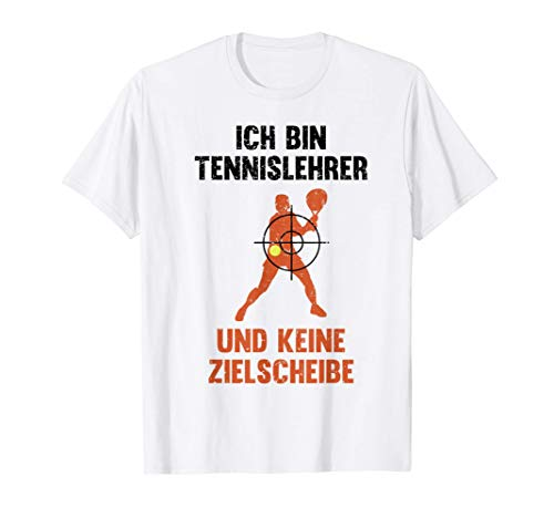 Ich bin Tennislehrer und keine Zielscheibe Tennis Trainer T-Shirt