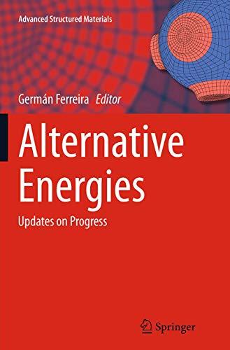 Alternative Energies: Updates on Progress (Advanced Structured Materials, Band 34)