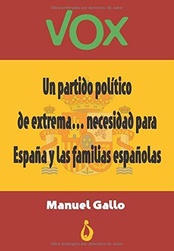VOX: Un partido político de extrema.....necesidad para España y las familias españolas