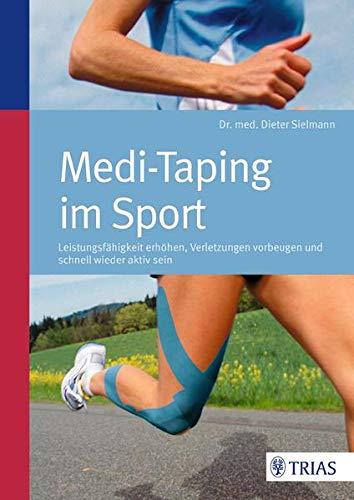 Medi-Taping im Sport: Leistungsfähigkeit erhöhen - Verletzungen vorbeugen
