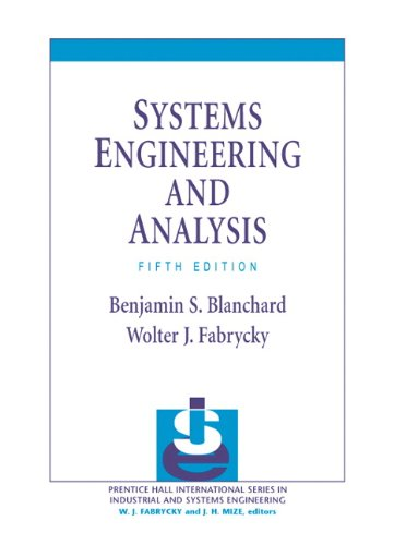 Systems Engineering and Analysis (5th Edition) (Prentice Hall International Series in Industrial & S