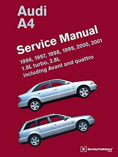 Audi A4 (B5) Service Manual: 1996, 1997, 1998, 1999, 2000, 2001: 1.8l Turbo, 2.8l, Including Avant and…
