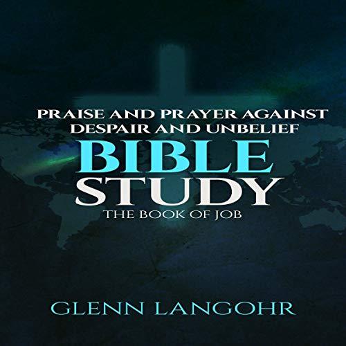 Praise and Prayer Against Despair and Unbelief audiobook cover art