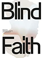 Blind Faith: Between the Visceral and the Cognitive in Contemporary Art