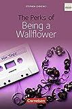 Cornelsen Senior English Library - Literatur: Ab 10. Schuljahr - The Perks of Being a Wallflower: Textband mit Annotationen - Stephen Chbosky