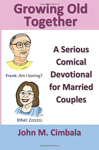 Growing Old Together: A Serious Comical Devotional for Married Couples
