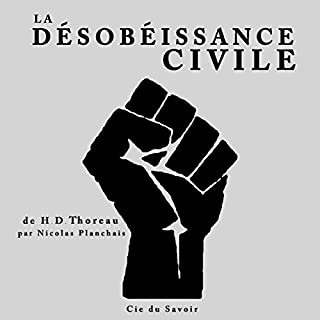 La désobéissance civile                   De :                                                                                                                                 Henry David Thoreau                               Lu par :                                                                                                                                 Nicolas Planchais                      Durée : 1 h et 4 min     4 notations     Global 4,8