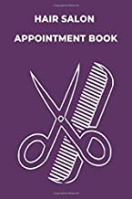 Hair Salon Appointment Book: Daily Planner for Hair Stylists or other business. 100 Pages, 3 Columns: Time Slot: 6.30 AM to 9.00 PM 6''*9''