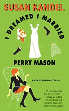 I Dreamed I Married Perry Mason (CeCe Caruso Mysteries Book 1)