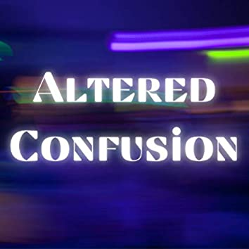 Altered Confusion