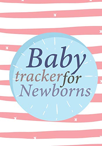 Baby Tracker for Newborns: Children's Health Breastfeeding Daily Journal Sleeping Diaper Change Note