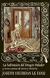 La habitación del Dragón Volador: Y otros cuentos de terror y misterio (Gótica)