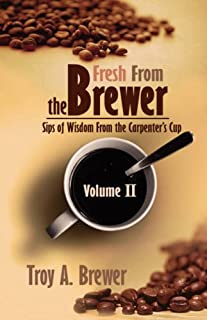 Fresh From The Brewer: Sips Of Wisdom From The Carpenter's Cup Volume II