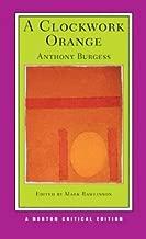 A Clockwork Orange (First Edition)  (Norton Critical Editions)