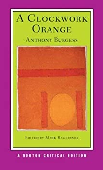 Paperback A Clockwork Orange : Norton Critical Edition Book