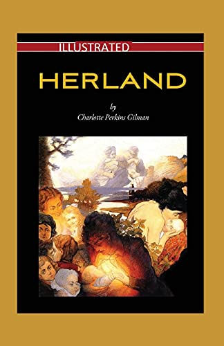 Herland Illustrated: Fiction, Fantasy, Science Fiction