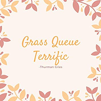 Grass Queue Terrific