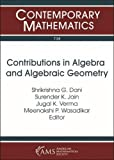 Contributions in Algebra and Algebraic Geometry: International Conference Algebra, Discrete Mathematics and Applications December 9-11 2017 Dr. ... India (Contemporary Mathematics)