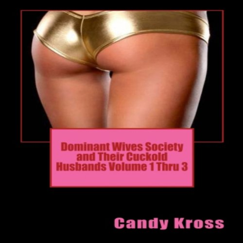 Dominant Wives Society and Their Cuckold Husbands Volumes 1 Thru 3 cover art