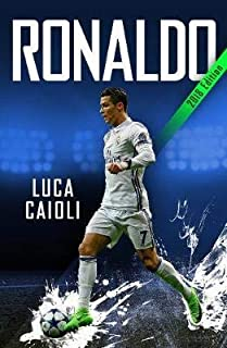 Ronaldo - 2018 Updated : The Obsession For Perfection - by Luca Caioli1st Edition