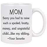WTOMUG Sorry You Had to Raise My Sibling Tazza Funny Mugs for Mom Mothers Day Coffee Mug Best Mom Gifts Presents for Mom from Daughter in Law Mother's Day Birthday Gifts 11 Oz