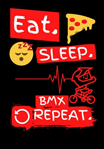 Eat Sleep Bmx Repeat: Funny Bmx Gifts Ideas - Journal/Diary To Write In For People who love Bmx (7x10)