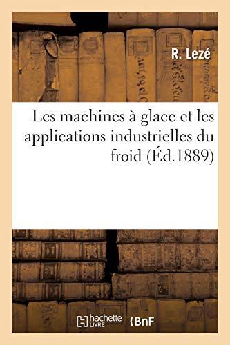 Les machines à glace et les applications industrielles du froid