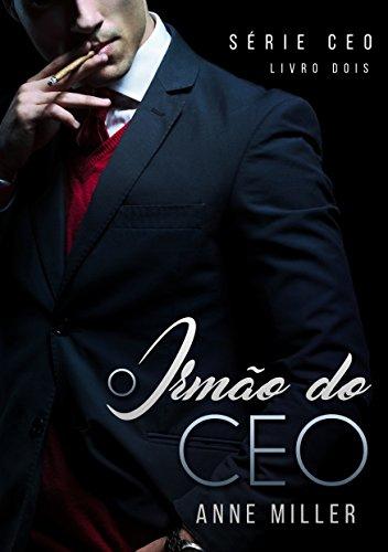 O Irmão do CEO (Série CEO Livro 2)
