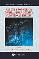 Recent Progress in Orbital: Free Density Functional Theory (Recent Advances in Computational Chemistry)