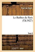 Le Barbier de Paris. Tome 3-4 (Litterature)