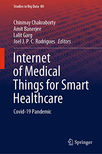 Internet of Medical Things for Smart Healthcare: Covid-19 Pandemic (Studies in Big Data Book 80)