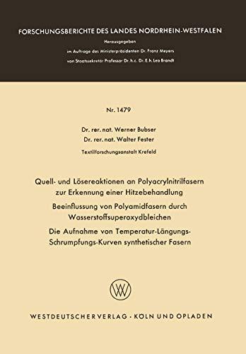 Quell- und Lösereaktionen an Polyacrylnitrilfasern zur Erkennung einer Hitzebehandlung. Beeinflussung von Polyamidfasern durch ... Landes Nordrhein-Westfalen (1479), Band 1479)