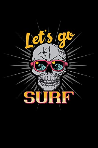 Let's Go Surf: 110 Page, Wide Ruled 6' x 9'  Blank Lined Journal