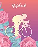 Notebook: Bike Girl & Pink Rose - Lined Notebook, Diary, Track, Log Book or Journal - Gift for Women, Mountain Bikers, Cyclists, Bicycles Fans, Cycling Lover - (8 x10' 120 Pages)