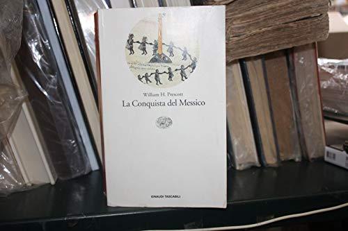 LA CONQUISTA DEL MESSICO WILLIAM H.PRESCOTT EIANUDI TASCABILI 1998