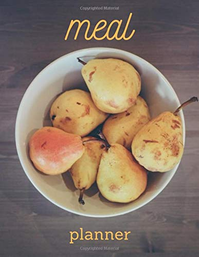Meal Planner: Record Breakfast Lunch Dinner Snacks Plan Your...