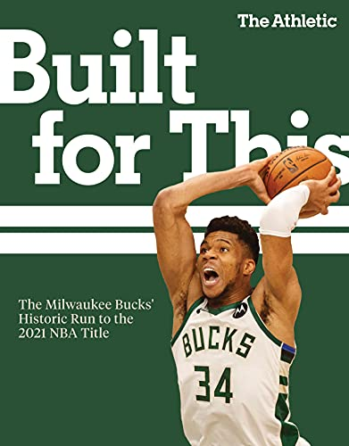 Built for This: The Milwaukee Bucks' Historic Run to the 2021 NBA Title