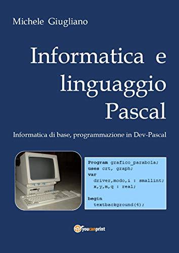 Informatica e linguaggio Pascal