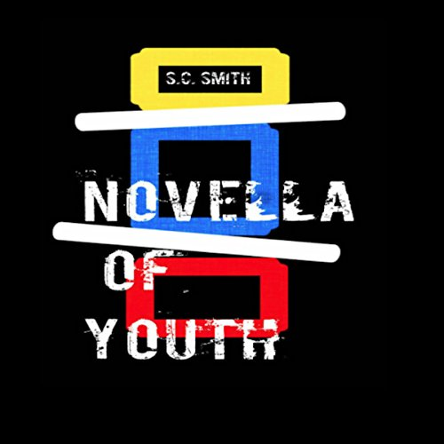 Novella of Youth Audiobook By S. C. Smith cover art