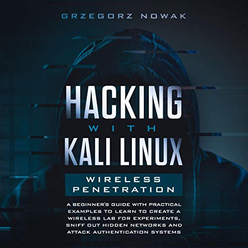 Hacking with Kali Linux: Wireless Penetration cover art