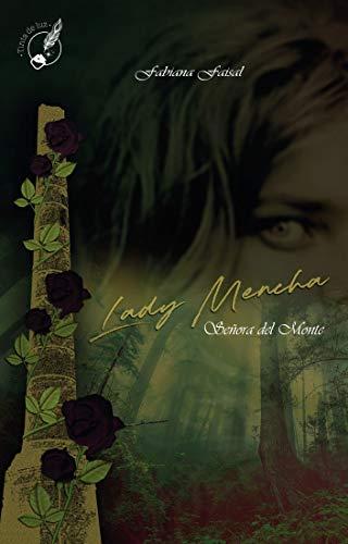 Lady Mencha : Señora del Monte de Fabiana Faisal