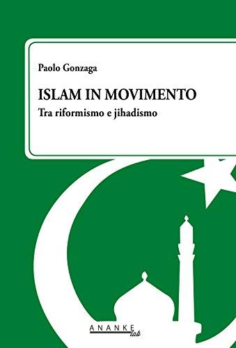 Islam in movimento. Tra riformismo e jihadismo