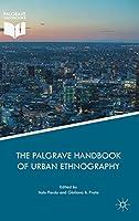 The Palgrave Handbook of Urban Ethnography